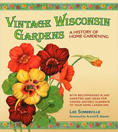 Superieur Vintage Wisconsin Gardens: A History Of Home Gardening: Lee Somerville:  9780870204753: Amazon.com: Books