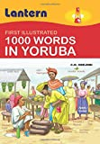 1000 Words in Yoruba: First Illustrated 100 Words in Yoruba
