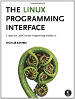The Linux Programming Interface: A Linux and UNIX System Programming Handbook Front Cover