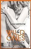The Wild Ones: Verlangen - Roman