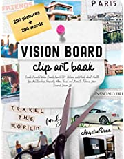 Vision Board Clip Art Book: Create Powerful Vision Boards from 400+ Pictures and Words about Health, Love, Relationships, Prosperity, Home, Travel and More to Achieve Your Desired Dream Life (Law of Attraction, Manifesting)