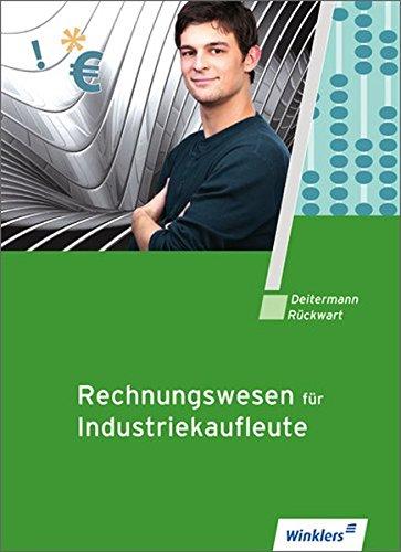Rechnungswesen für Industriekaufleute: Schülerbuch, 8., neu bearbeitete Auflage, 2011