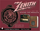 img - for Zenith Radio, the Glory Years, 1936-1945: History and Products (Schiffer Book for Collectors) by Harold N Cones Ph.D. (2007-07-01) book / textbook / text book