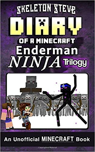 Minecraft Diary Of An Enderman Ninja Trilogy Unofficial Books For Kids Teens Nerds