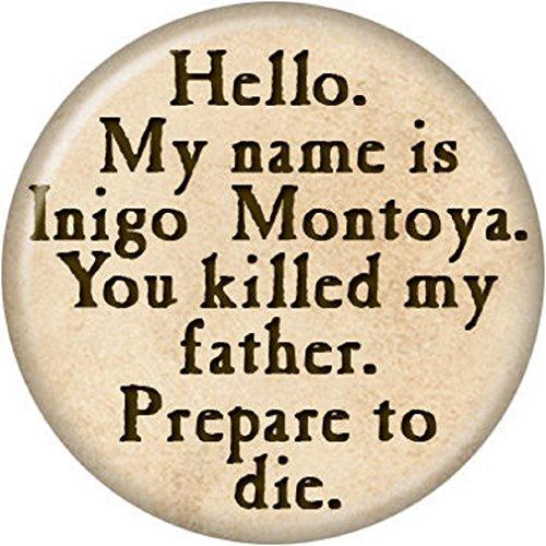 (Ata-Boy The Princess Bride Inigo Montoya 1.25