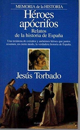 Heroes apocrifos - relatos de la historia de España Interacciones: Amazon.es: Jesus Torbado: Libros