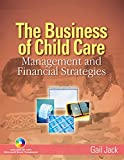 img - for The Business of Child Care: Management and Financial Strategies book / textbook / text book