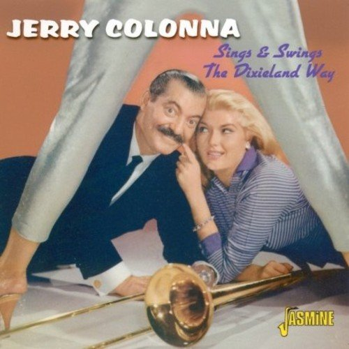 CD : Jerry Colonna - Sings And Swings The Dixieland (CD)