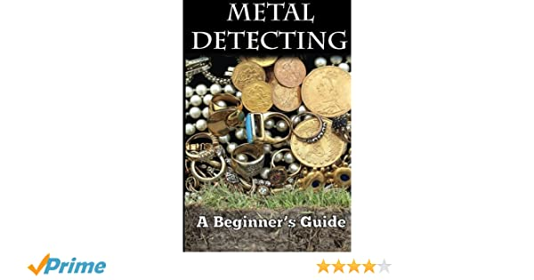 Metal Detecting: A Beginners Guide: to Mastering the Greatest Hobby In the World LARGE PRINT EDITION: Amazon.es: Mark Smith: Libros en idiomas extranjeros