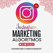 Instagram Marketing Algoritmos [Instagram Marketing Algorithms]: Plan de negocios de 10000/mes usando su cuent
