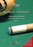 Sportliches Pool Billard I: Technik und Training nach dem PAT-System