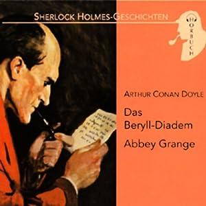 Das Beryll-Diadem - Abbey Grange Hörbuch