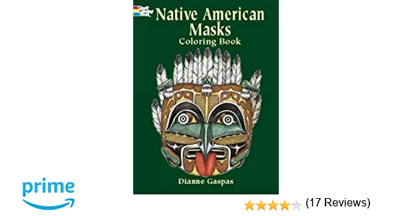 Native American Masks Coloring Book Dover History Dianne Gaspas 0800759420544 Amazon Books