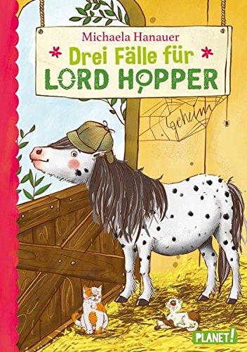 Drei Fälle für Lord Hopper: Ein Pony ermittelt