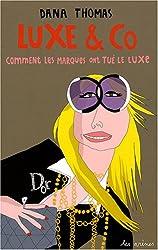 Luxe & Co : Comment les marques ont tué le luxe