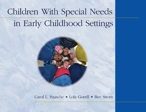 Children With Special Needs in Early Childhood Settings by Paasche, Carol L, Gorrill, Lola, Strom, Bev (October 30, 2003) Spiral-bound