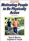 Motivating People to Be Physically Active - 2nd Edition (Physical Activity Intervention)