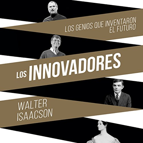 Pdf Engineering Los innovadores: Los genios que inventaron el futuro [The Innovators: The Geniuses Who Invented the Future]