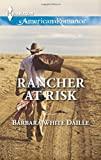 img - for Rancher at Risk (Harlequin American Romance) book / textbook / text book