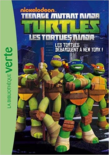 LES TORTUES NINJA 01 - Les Tortues débarquent à New York ...
