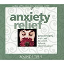 Anxiety Relief: Guided Imagery Exercises to Soothe, Relax & Restore Balance (Guided Self-Healing)