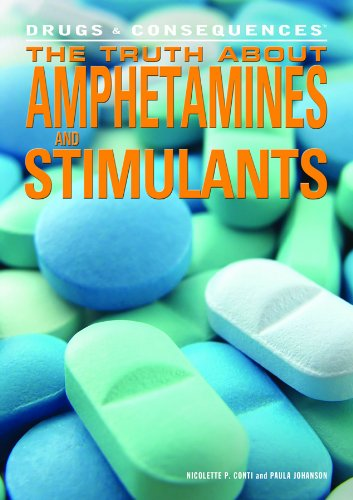 The Truth About Amphetamines and Stimulants (Drugs & Consequences)