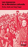 Les massacres de la Révolution culturelle par Song