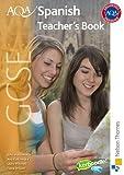 AQA GCSE Spanish Teacher's Book, John Halksworth and Ana Kolkowska, 1408504316