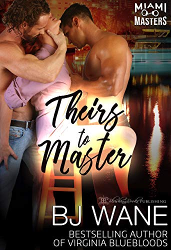 Theirs to Master (Miami Masters Book 6) by [Wane, BJ]