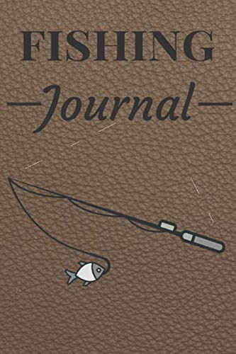 Fishing Journal: Log Book For Fish | Diary Notebook For kids, Boys, Men, Fisherman And Women Gift For Person Who Likes Fishing Fish Party. It