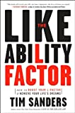 The Likeability Factor, Tim Sanders, 1400080509