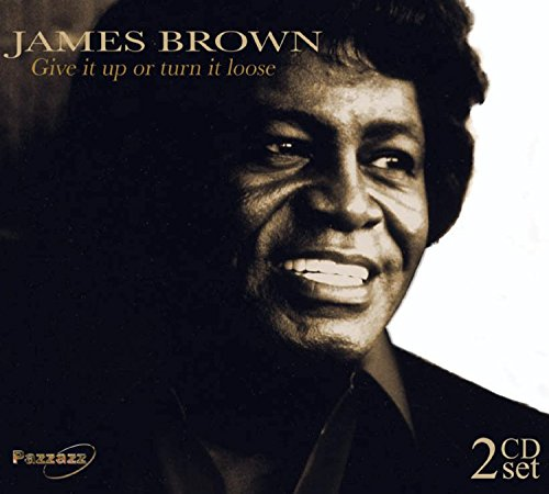 James Brown - Give It Up Or Turn It Loose - Zortam Music