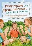 Klatschspiele und Sprechzeichnen für 4- bis 8-Jährige: Neue Spaßgedichte für Sprachförderung, Rhythmus und Motorik