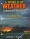 A World of Weather : Fundamentals of Meteorology W/ Cd Rom, Nese-Grenci, 0757594263