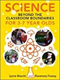 img - for Science and Technology beyond the Classroom Boundaries for 3-7 year olds (UK Higher Education OUP Humanities & Social Sciences Education OUP) book / textbook / text book