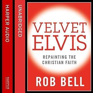 Velvet Elvis Audiobook