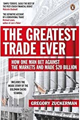 (The Greatest Trade Ever: How One Man Bet Against the Markets and Made $20 Billion) [By: Gregory Zuckerman] [Jul, 2010] Paperback