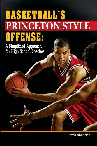 Basketball's Princeton-Style Offense: A Simplified Approach for High School Coaches by Derek Sheridan (2013-06-28) por Derek Sheridan