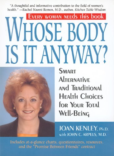 Whose Body Is It Anyway?: Smart Alternative and Traditional Health Choices for Your Total Well-Being