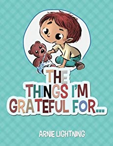 The Things I'm Grateful For... (Happy Kid Books) (Volume 2)