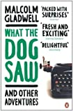 What the Dog Saw: and other adventures by Gladwell, Malcolm Re-issue Edition (2010)