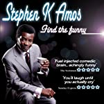 Find the Funny: Live | Stephen K. Amos