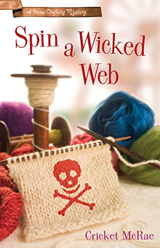 Spin a Wicked Web (A Home Crafting Mystery Book 3)
