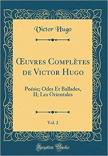 œuvres Complètes De Victor Hugo Vol 2 Poésie Odes Et