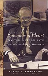 Splendor of Heart: Walter Jackson Bate and the Teaching of Literature