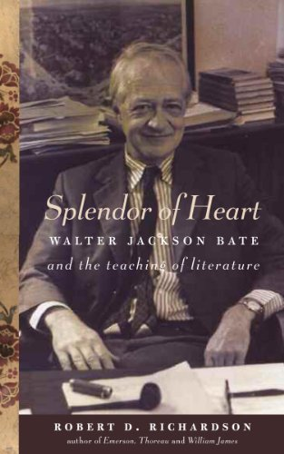 Splendor of Heart: Walter Jackson Bate and the Teaching of Literature