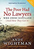 img - for The Poor Had No Lawyers: Who Owns Scotland and How They Got it by Andy Wightman (2015-08-13) book / textbook / text book