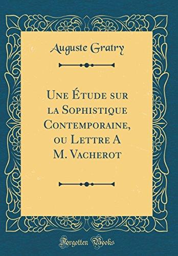Une Étude sur la Sophistique Contemporaine, ou Lettre A M. Vacherot (Classic Reprint) (French Edition)