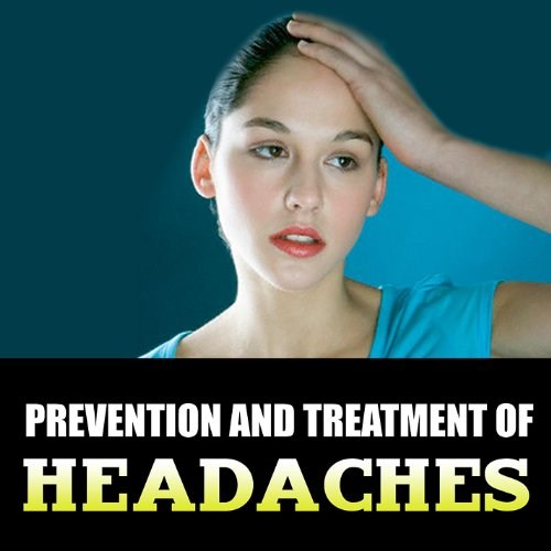 Prevention and Treatment of Headaches