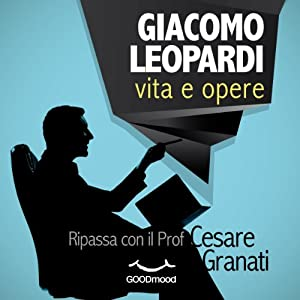 Giacomo Leopardi vita e opere Audiobook